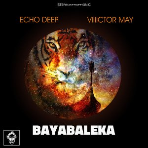 Echo Deep & Viiiictor May – Bayabaleka (Original Mix)