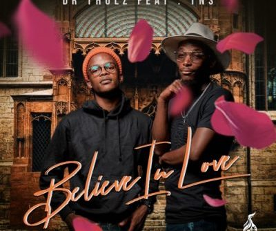 Dr Thulz Believe In Love Mp3 Download