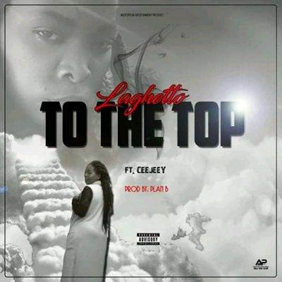 LaGhetto To The Top Mp3 Download