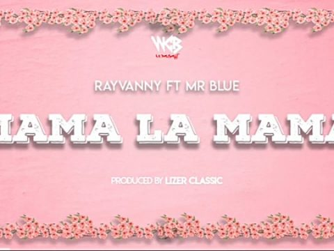 Rayvanny-ft-Mr-Blue-Mama-La-Mama 247NaijaBuzz