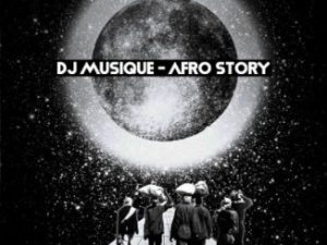 DJ Musique Afro Story Mp3 Download