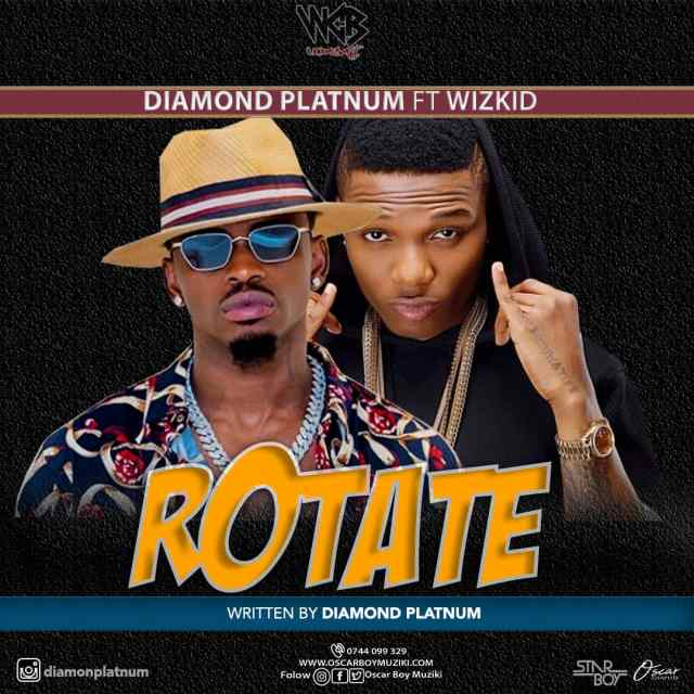 Diamond Platnumz Ft WizKid - Rotate