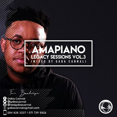 Gaba Cannal AmaPiano Legacy Sessions Vol.3
