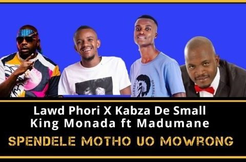 Lawd Phori - Kero Testiwa ft Kabza The Small Ft King Monada x Madumane