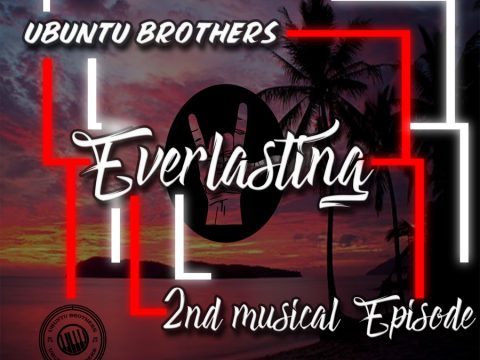 Ubuntu Brothers, Epic Soul ZA & Welle » Some Days Will Be Better » Everlasting - 2nd Musical Episode