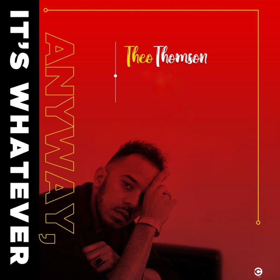 Theo Thomson » Anyway Its Whatever »