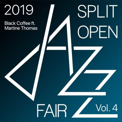 Black Coffee Split Open Jazz Fair 2019 Vol. 4 Album Zip Download