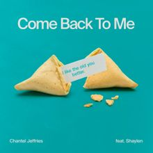 Chantel Jeffries - Come Back To Me ft. Shaylen