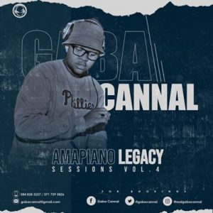 Gaba Cannal AmaPiano Legacy Sessions Vol. 04 Mp3 Download