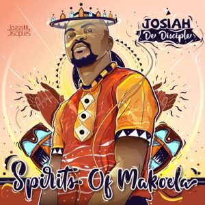 Josiah De Disciple JazziDisciples Spirits of Makoela Awadi Music 6 300x300 - Josiah De Disciple & JazziDisciples – Johnny