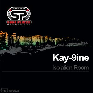Kay-9ine - Isolation Room (Original Mix)