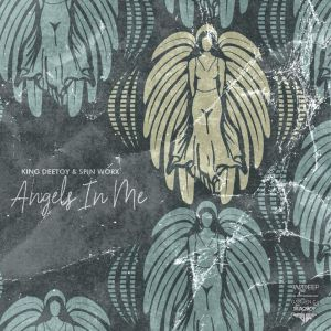 King Deetoy & Spin Worx - Angels In Me (Original Mix)