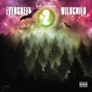 ALBUM: Lil Poppa – Evergreen Wildchild 2