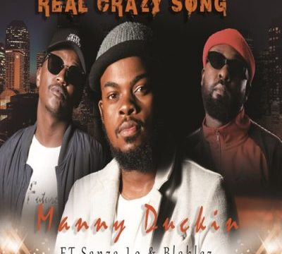 Manny Duckin Real Crazy Song Mp3 Download
