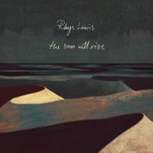 Rhys Lewis - The Sun Will Rise Mp3 Download [Zippyshare + 320kbps]