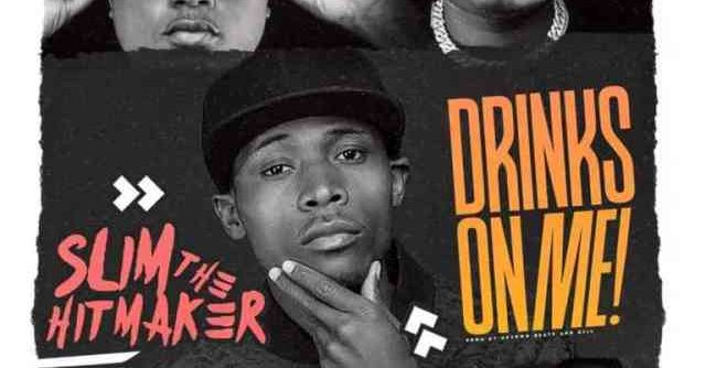 """DOWNLOAD Slim The Hitmaker ft. Chef 187 & T Sean – """"Drinks On Me"""" Mp3"""