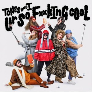 Tones and I - Ur So F**kInG cOoL Mp3 Audio Download