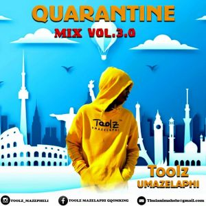 Toolz Umazelaphi - Quarantine Mix 3.0