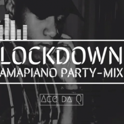 Ace da Q Lockdown Amapiano Party Mix Mp3 Download