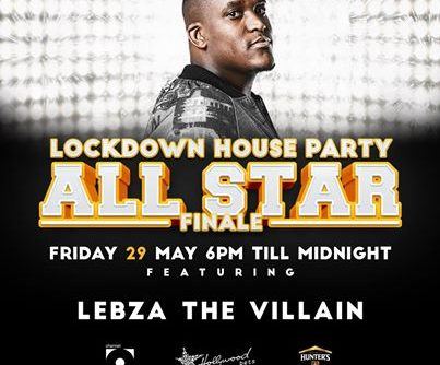 Lebza TheVillain - Lockdown House Party All Star Finale