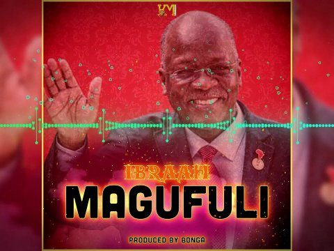 download - AUDIO: Ibraah - Magufuli
