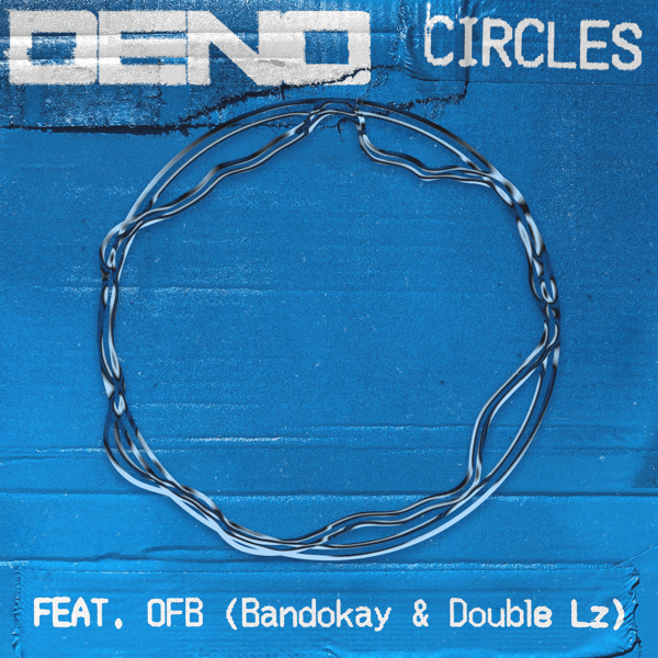 Deno ft OFB - Circles