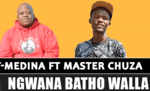 Pat Medina – Ngwana Batho Walla Ft. Master Chuza (Original) - Mp3Music