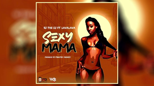 Rj The Dj Ft Lava Lava – Sexy Mama