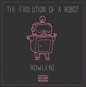 Rowlene The Evolution of a Robot EP Zip Download