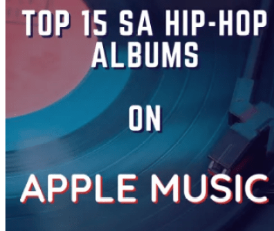Top 15 SA Hip Hop Albums on Apple Music Right Now (19 October 2020)