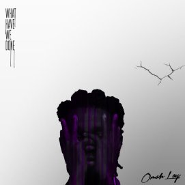[Full Ep] Omay Lay - What have we done free mp3 + Zip Download