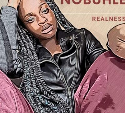 Nobuhle Realness Mp3 Download