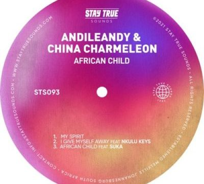 EP: China Charmeleon & Andileany – African Child Zip download