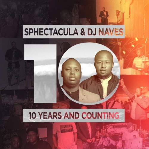 ALBUM: Sphectacula & DJ Naves - 10 Years And Counting