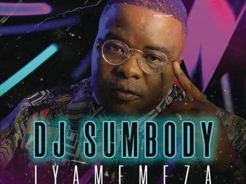 DJ Sumbody - Iyamemeza ft. Drip Gogo, The Lowkeys