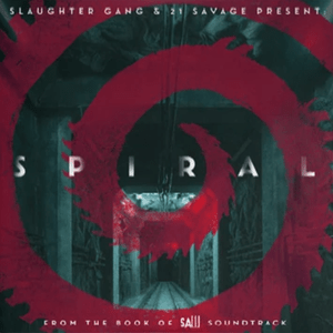 Download 21 Savage & Slaughter Gang Spiral: From The Book of Saw Soundtrack zip album download