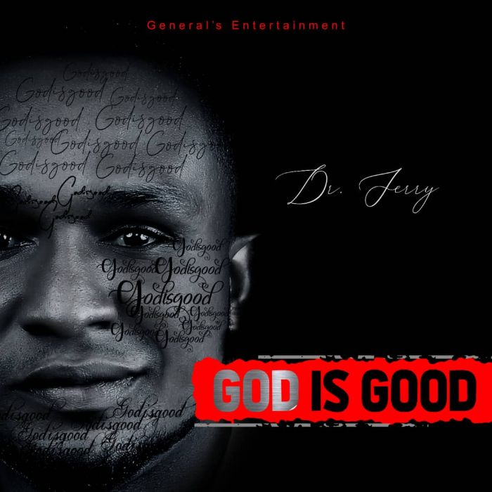 Dr Jerry God Is Good mp3 download