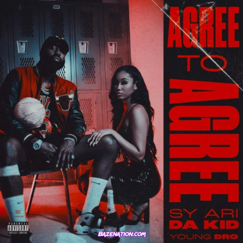 Sy Ari Da Kid - Agree To Agree ft. Young Dro Mp3 Download