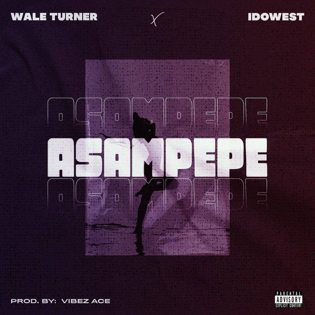 Wale Turner ft. Idowest Asampepe Mp3 Download