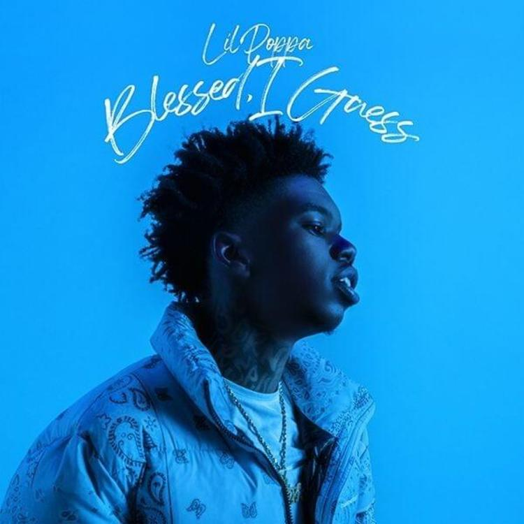 [ALBUM]: Lil Poppa - Blessed, I Guess
