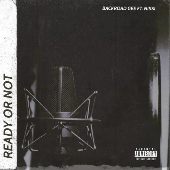 BackRoad Gee - Ready Or Not Feat. Nissi