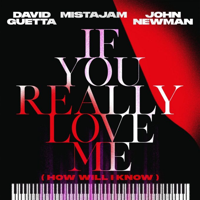 David Guetta, Mistajam, John Newman - If You Really Love Me (How Will I Know)
