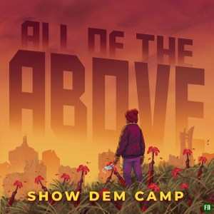 download All The Above by Show Dem Camp