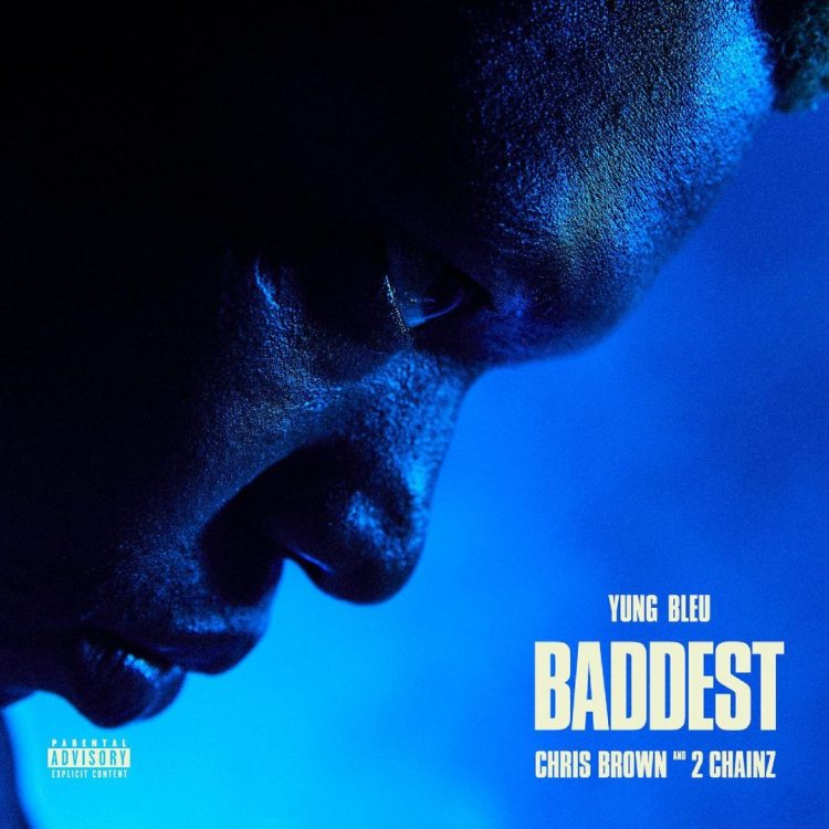 Yung Bleu Joined By Chris Brown And 2 Chainz On 'Baddest': Listen