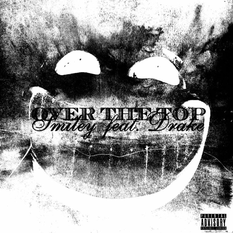 Smiley Ft. Drake - Over The Top