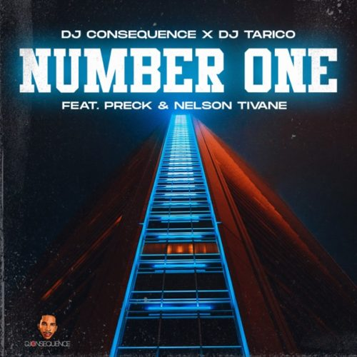 DJ Consequence & DJ Tarico – Number One ft. Preck & Nelson Tivane Mp3