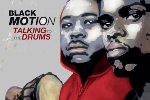 ALBUM: Black Motion – Talking To The Drums
